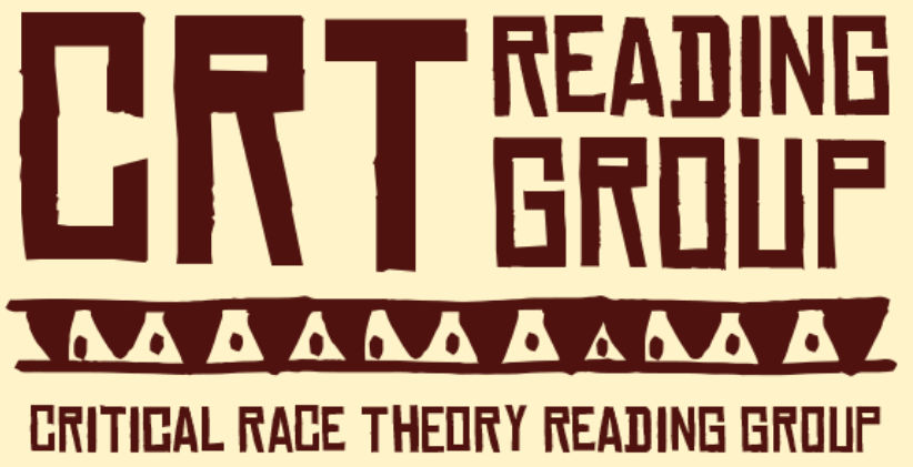 "Illustrated graphic showing the words ""CRT Reading Group"" with a patterned border (triangles) and below, the words ""Critical Race Theory Reading Group"". All in brown on a cream background."